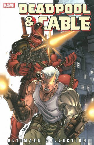 Deadpool And Cable Ultimate Collection 1 Cover