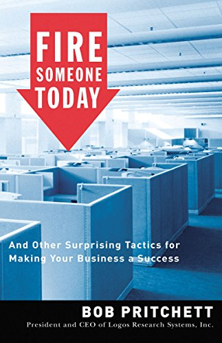 712. Fire Someone Today: And Other Surprising Tactics for Making Your Business a Success