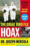 The Great Bird Flu Hoax: The Truth They Don\'t Want You to Know About the \