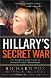 Hillarys Secret War: The Clinton Conspiracy to Muzzle Internet Journalists