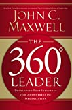 Buy The 360 Degree Leader : Developing Your Influence from Anywhere in the Organization from Amazon