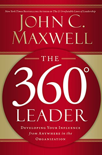 PDF The 360 Degree Leader Developing Your Influence from Anywhere in the Organization