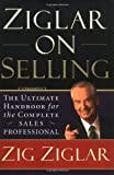 Buy Ziglar On Selling  : The Ultimate Handbook for the Complete Sales Professional from Amazon