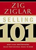 Buy Selling 101 : What Every Successful Sales Professional Needs to Know from Amazon