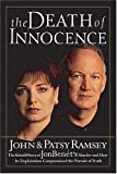 John Ramsey; Patsy Ramsey The Death Of Innocence : The Untold Story Of Jonbenet's Murder And How Its Expl BOOK