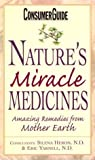Nature's Miracle Medicines: Amazing Remedies from Mother Earth