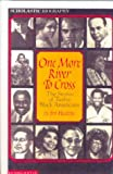 One More River to Cross The Stories of Twelve Black Americans