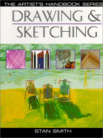Drawing and Sketching (Artist's Handbook Series), Smith, Stan