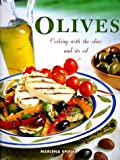 Olives: Cooking With the Olive and Its Oil by Marlena Spieler (Hardcover)