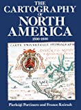 The Cartography of North America: 1500-1800