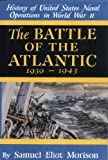 The Battle of the Atlantic : September 1939-May 1943 (History of United States Naval Operations in World War II, 1)