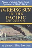 The Rising Sun in the Pacific 1931 - April 1942 (History of United States Naval Operations in World War II, 3)