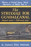 Book Cover: The Struggle for Guadalcanal by Samuel Eliot Morison