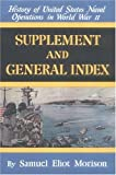 Supplement and General Index (History of United States Naval Operations in World War II, 15)