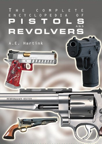 The Complete Encyclopedia of Pistols and Revolvers, Hartink, A.E.