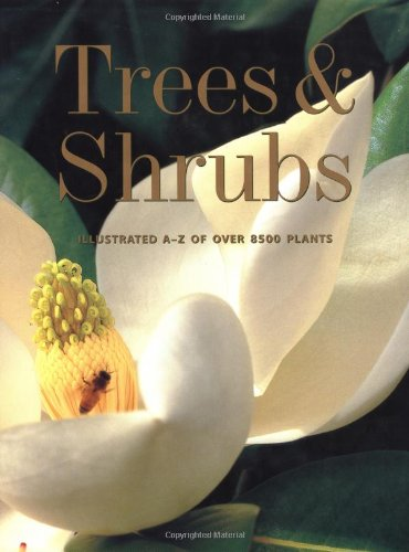 Trees and Shrubs: Illustrated A-Z of  over 8500 Plants  by Ernie Wasson (Hardcover - April 2004)
