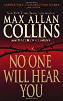 No One Will Hear You by Max Allan Collins and Matthew Clemens