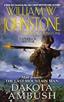 The Last Mountain Man by William W. Johnstone and J. A. Johnstone