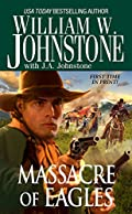 Massacre of Eagles by William W. Johnstone�and J.A. Johnstone
