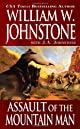 Assault of the Mountain Man by William W. Johnstone, J.A. Johnstone