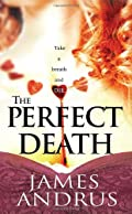 The Perfect Death by James Andrus