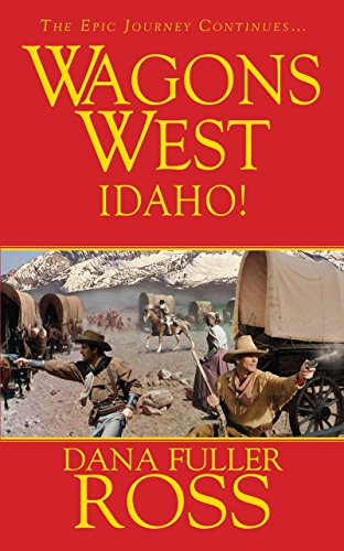 Wagons West: Idaho!, Fuller Ross, Dana