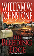 The Bleeding Edge by William W. Johnstone�and J. A. Johnstone