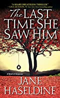 The Last Time She Saw Him by Jane Haseldine