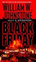Black Friday by William W. Johnstone and J. A. Johnstone