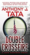Double Crossfire by Anthony J. Tata