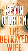 The Betrayed Wife by Kevin O'Brien
