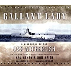 Gallant Lady: The Biography of the USS Archerfish
