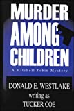Murder Among Children: A Mitchell Tobin Mystery (Five Star First Edition Mystery Series) by Donald E. Westlake
