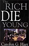 The Rich Die Young (Five Star First Edition Mystery Series) by  Carolyn G. Hart (Library Binding - November 2000)