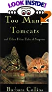 Too Many Tomcats and Other Feline Tales of Suspense (Five Star First Edition Mystery... by  Barbara Collins, Max Allan Collins (Editor) (Library Binding - November 2000)