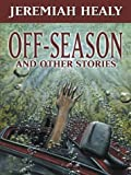 Off-Season and Other Stories by  Jeremiah F. Healy (Hardcover - July 2003)