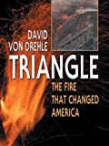 Triangle - The Fire That Changed America