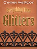 Cynthia VanRooy - Everything that Glitters
