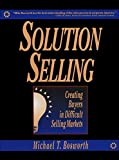 Buy Solution Selling: Creating Buyers in Difficult Selling Markets from Amazon