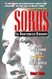 Book Cover: Soros: The Unauthorized Biography, The Life, Times And Trading Secrets Of The World