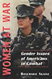 Women at War:  Gender Issues of Americans in Combat