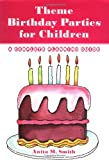 Theme Birthday Parties for Children