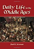 http://www.amazon.com/Daily-Life-Middle-Ages-Newma... cover