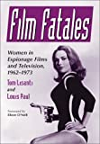 Film Fatales: Women in Espionage Films and Television, 1963-1973