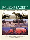 Paleoimagery: Evolution of Dinosaurs in Art