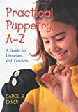 cover of Practical Puppetry A-Z: A Guide for Librarians and Teachers