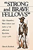 Strong and Brave Fellows: New Hampshire's Black Soldiers and Sailors of the American Revolution, 1775-1784