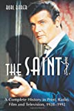 The Saint: A Complete History in Print, Radio, Film and Television of Leslie Charteris'... by  Burl Barer (Paperback)