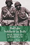 Buffalo Soldiers in Italy: Black Americans in World War II