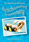 Synchronized Swimming: An American History, written by Dawn Pawson Bean